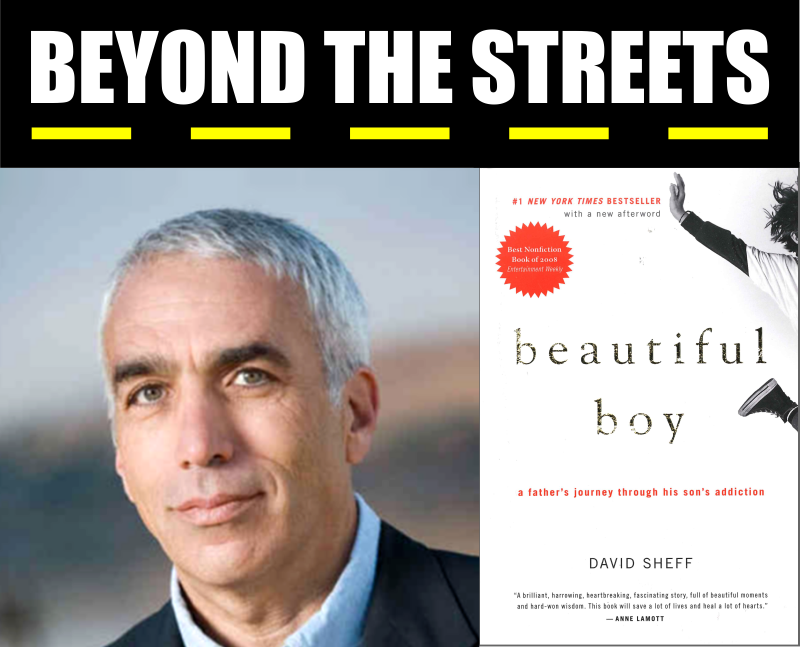 Beyond the Streets logo, with portrait photo of author David Sheff and image of 'Beautiful Boy' book jacket