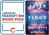 Image of graphic stating Libraries Transform Book Pick alongside image of After the Flood book cover showing water, sky, and clouds in blues and pinks
