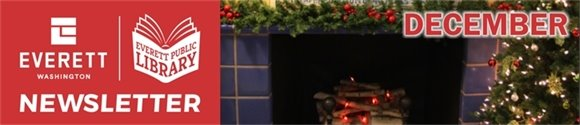 graphic with text stating Everett Public Library Newsletter with image of fireplace and decorations