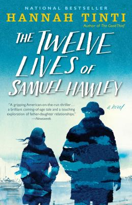 Book cover of The Twelve Lives of Samuel Hawley showing silhouette of father and daughter walking aw