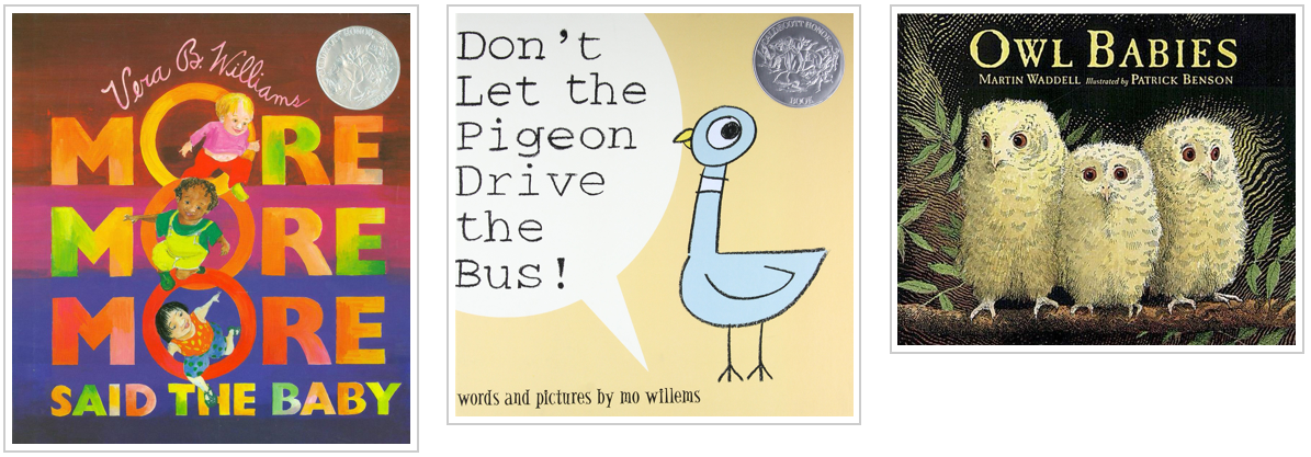 three books - more more more said the baby and dont let the pigeon drive the bus and owl babies