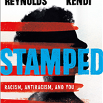 Image of book cover of Stamped by Kendi and Reynolds showing profile of young Black man